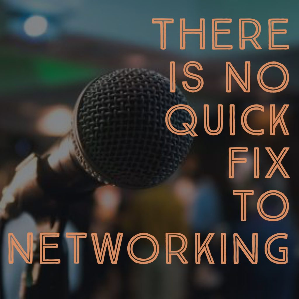 Mic with image stating that there is no quick fix to Networking